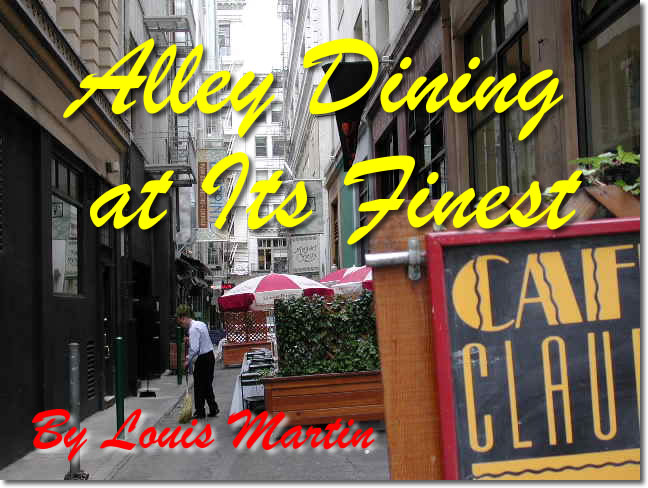 Alley Dining At Its Finest By Louis Martin
